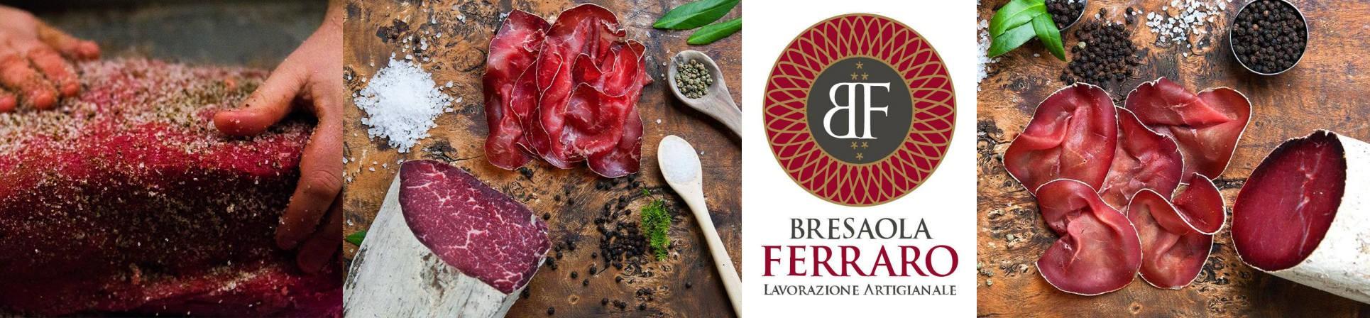 Brisaola artigianale Vendita online - Bresaola FERRARO